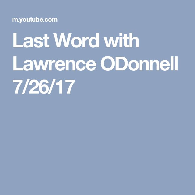 Last Word with Lawrence ODonnell 7/26/17