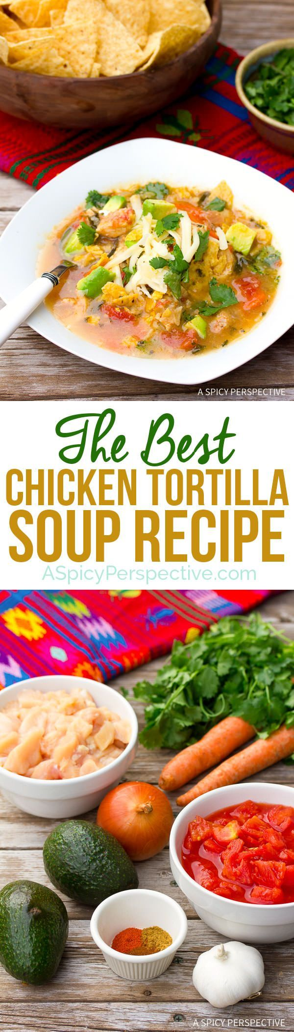 The Best Ever Chicken Tortilla Soup Recipe on http://ASpicyPerspective.com