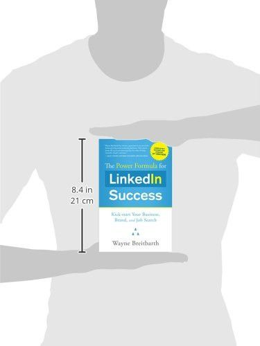 The Power Formula for Linkedin Success (Third Edition - Completely Revised): Kick-Start Your Busines