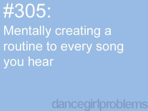 Yep I will always tell my mom... '' hey mom we could do this for a routine in dance! '' or '' this Is a great lyrical song. ''