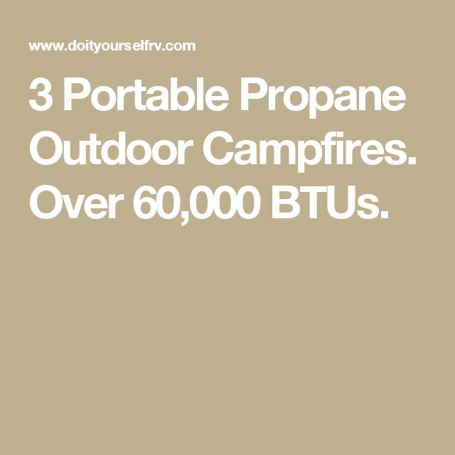 3 Portable Propane Outdoor Campfires. Over 60,000 BTUs.