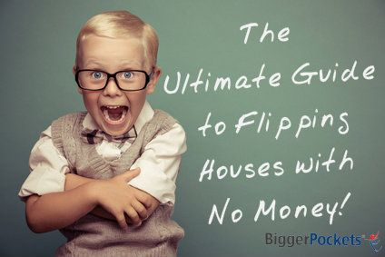 The Ultimate Guide to Flipping Houses with No Money
