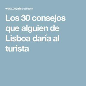Los 30 consejos que alguien de Lisboa daría al turista