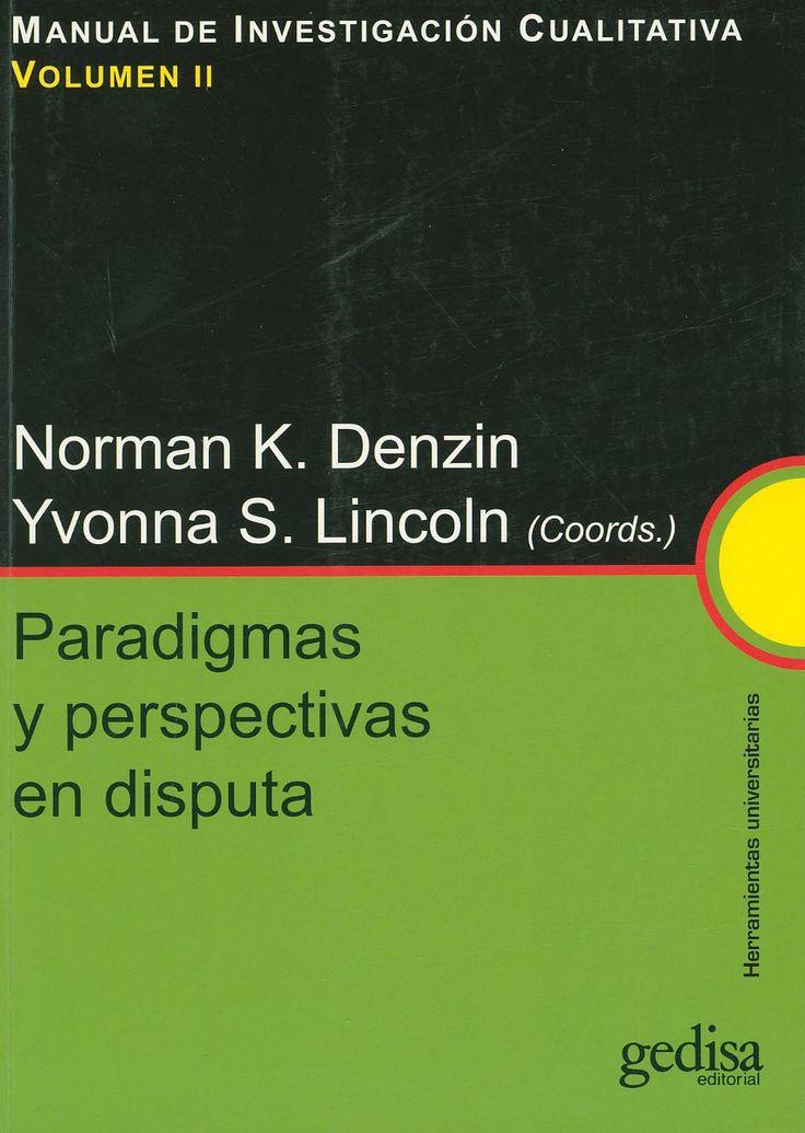 Manual de investigación cualitativa / Norman K. Denzin e Yvonna S. Lincoln (coords.). -  Barcelona : Gedisa, 2012-