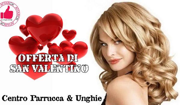 Offerta Di San Valentino Da Centro Parrucca & Unghie http://affariok.blogspot.it/2016/01/offerta-di-san-valentino-da-centro.html