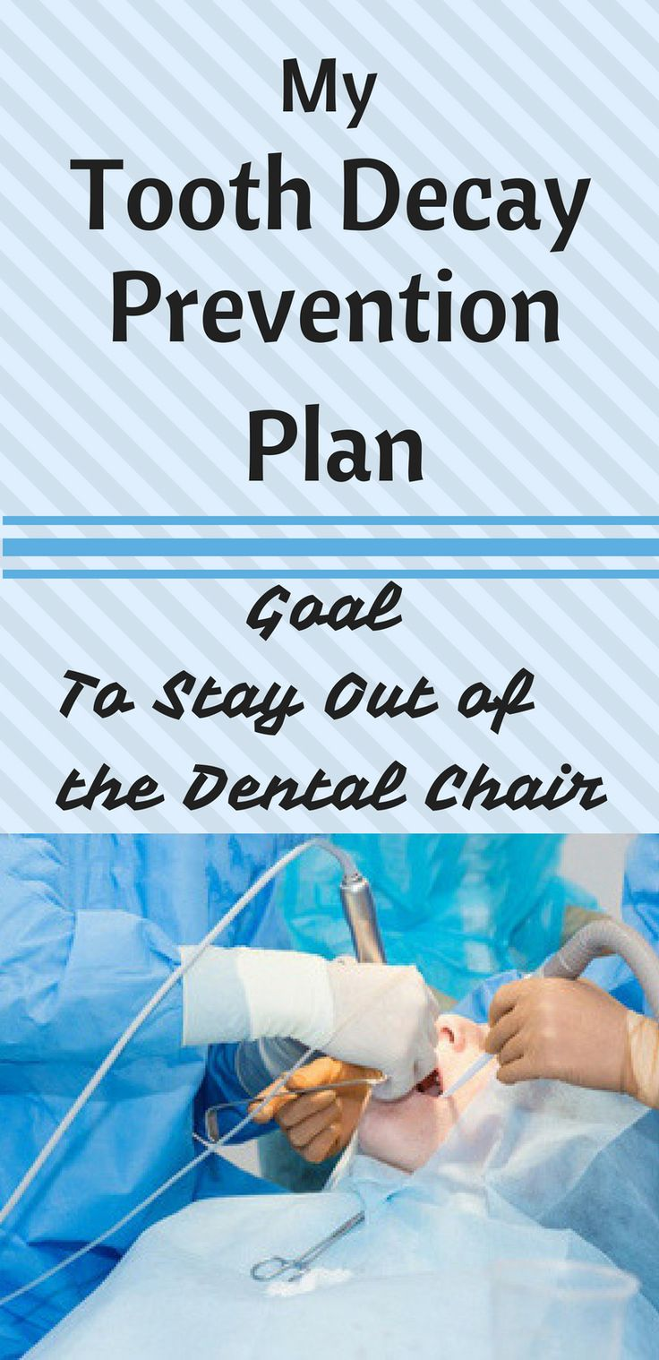 My Tooth Decay Prevention Plan Goal to Stay Out of the Dental Chair.  Save pin now to refer to it later
