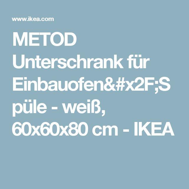 METOD Unterschrank für Einbauofen/Spüle - weiß, 60x60x80 cm  - IKEA