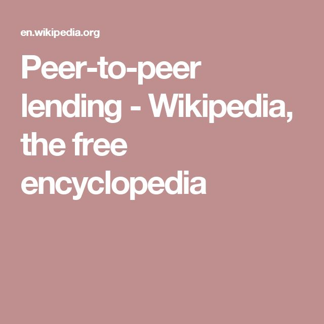 Peer-to-peer lending - Wikipedia, the free encyclopedia