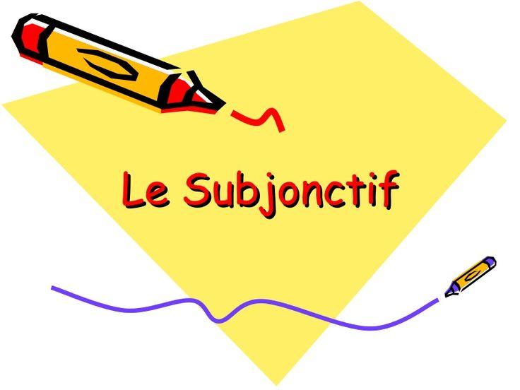 Le subjonctif  première partie by lebaobabbleu via slideshare