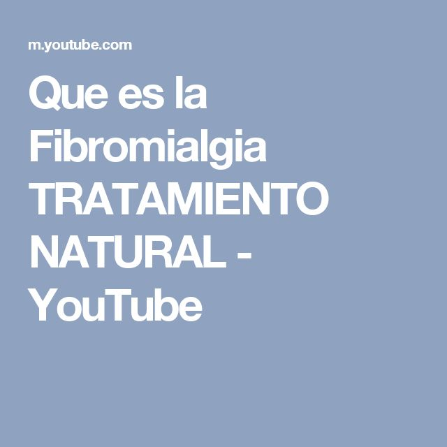 Que es la Fibromialgia TRATAMIENTO NATURAL - YouTube