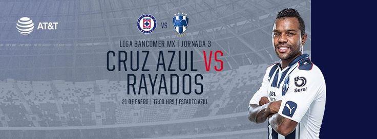 Vamos por todo a la Jornada 3, #Rayados. CRUZ AZUL FUTBOL CLUB A.C. vs. Club de Futbol Monterrey el 21 de enero a las 17:00hrs Estadio Azul. #VamosRayados
