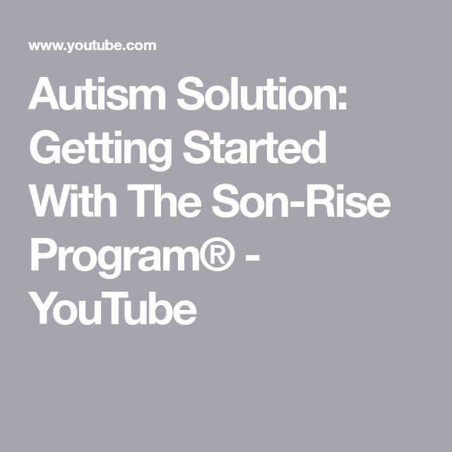 Autism Solution: Getting Started With The Son-Rise Program® - YouTube