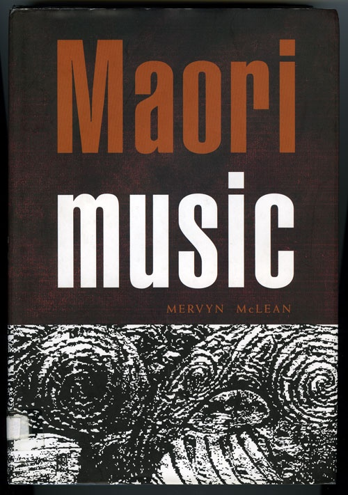 'Maori Music' by Mervyn Mclean, published by Auckland University Press, 1996.
