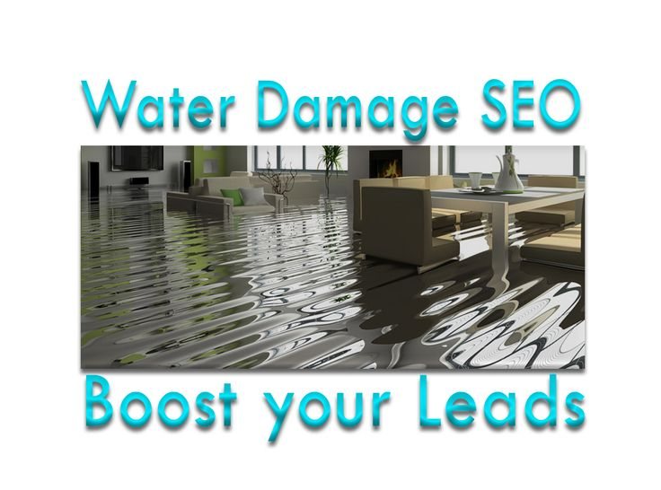 Water Damage SEO - Boost your Leads  #Water #Damage #SEO