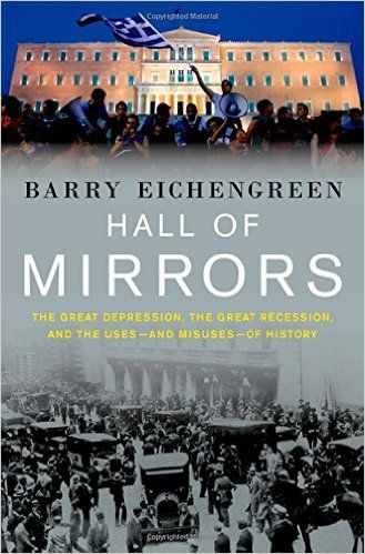Hall of Mirrors: The Great Depression, the Great Recession, and the Uses-and Misuses-of History: Barry Eichengreen: 8601410743789: Amazon.com: Books | @giftryapp