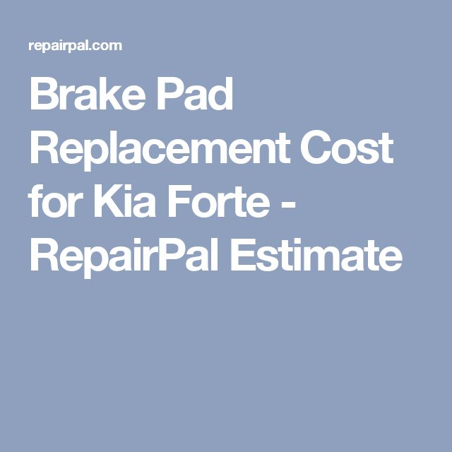 Brake Pad Replacement Cost for Kia Forte - RepairPal Estimate