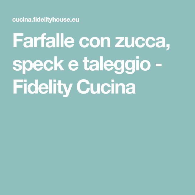 Farfalle con zucca, speck e taleggio - Fidelity Cucina