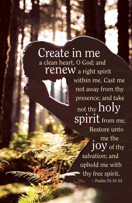 Psalm 51:10-12                                                                                                                                                                                 More