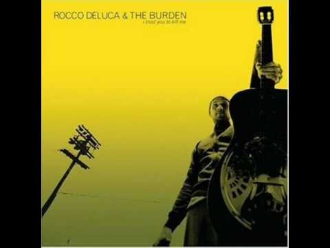 Rocco Deluca & The Burden - When You Learn To Sing Lyrics ...