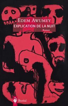 Explication de la nuit (Oct. 2013) Adulte Avant de mourir, il a ce livre à finir. Ce roman où il raconte des événements qui se déroulent dans un pays où le soleil brûle, brûle la peau, brûle le cerveau, brûle la rétine de ceux qu'on oblige à le regarder sans ciller.
