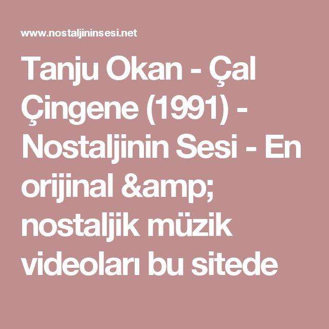 Tanju Okan - Çal Çingene (1991) - Nostaljinin Sesi - En orijinal & nostaljik müzik videoları bu sitede