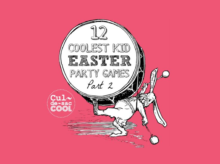 12 COOLEST EASTER PARTY GAMES — PART 2 | CULDESACCOOL.COM