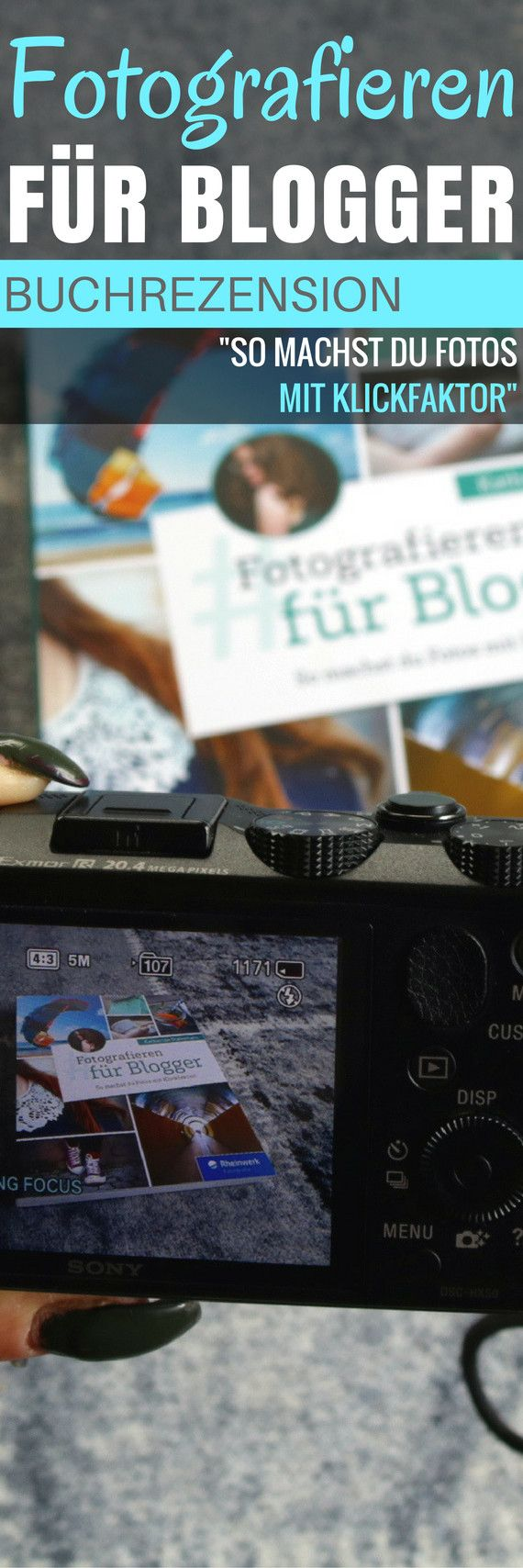"""""""Fotografieren für Blogger – So machst du Fotos mit Klickfaktor"""" – Buchrezension"""