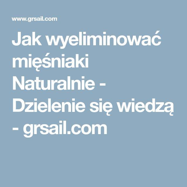 Jak wyeliminować mięśniaki Naturalnie - Dzielenie się wiedzą - grsail.com