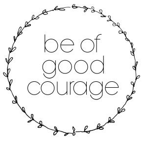 Be of Good Courage  #coffeewithsummer #lifestyleblog #devotional