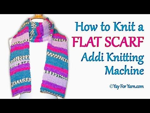 How to Knit a FLAT SCARF on your Addi Express Knitting Machine | Yay For Yarn - YouTube