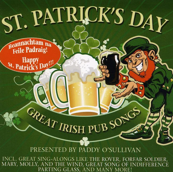 Pres. By Paddy O'sullivan - St. Patrick's Day! Great Irish Pub Songs