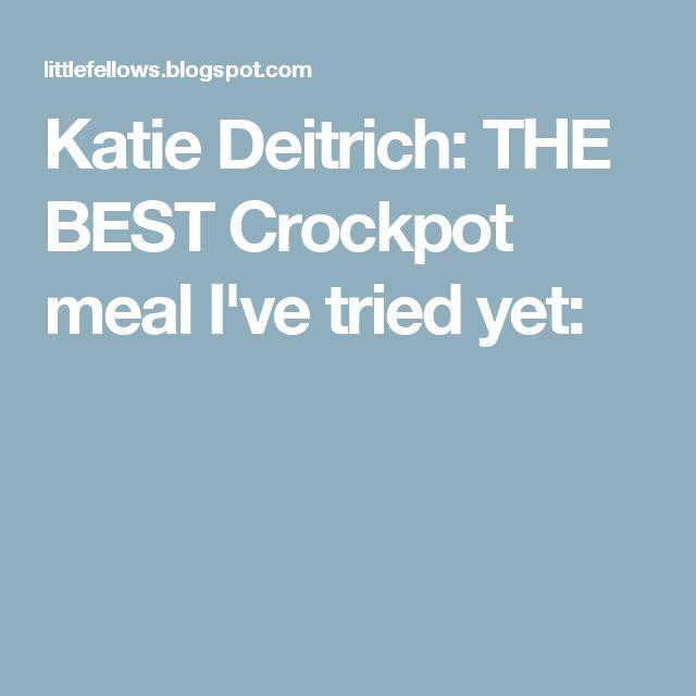 Katie Deitrich: THE BEST Crockpot meal I've tried yet: