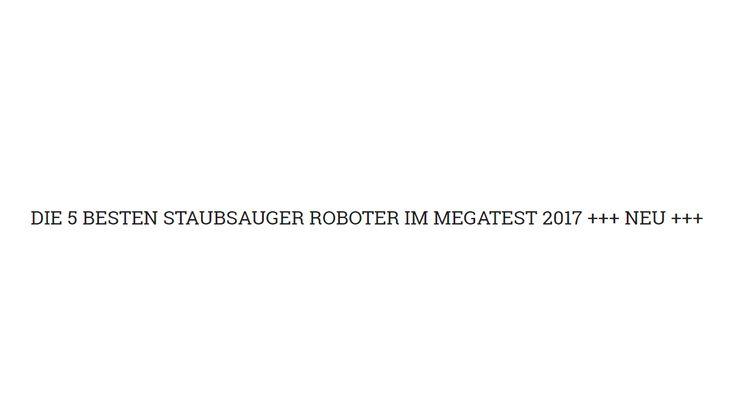Die 5 Besten Staubsauger Roboter im MEGATEST 2017 +++ NEU +++
