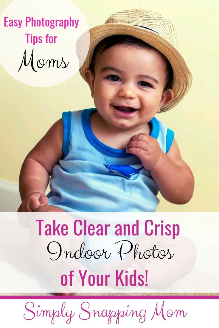 How To Take Indoor Pictures That Are As Good As Your Outdoor Pictures Photographing Kids Blogger Photography Photography Tips