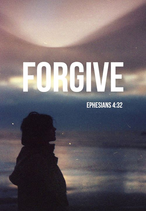 Be kind to one another, tenderhearted, forgiving one another, as God in Christ forgave you.