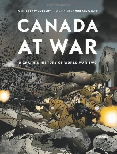 Canada at War - Paul Keery & Michael Wyatt Shows the growth of Canada's army, navy, and air forces through movingly depicted triumphs and tragedies of World War II.