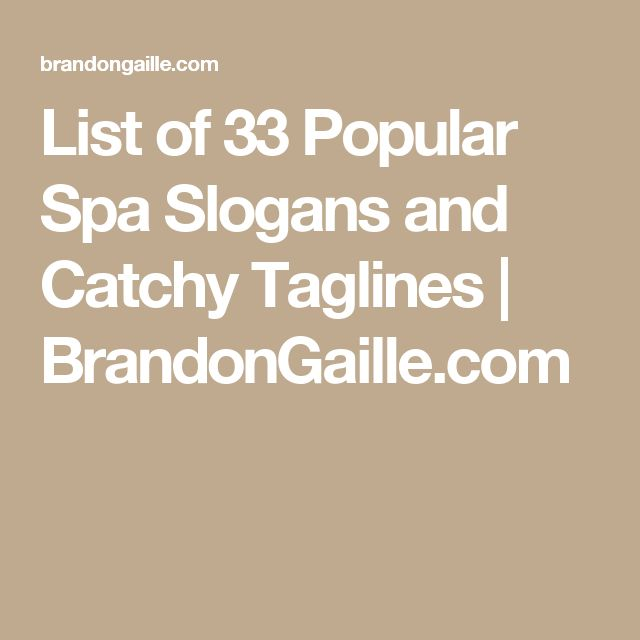 List of 33 Popular Spa Slogans and Catchy Taglines | BrandonGaille.com