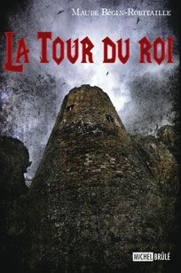 La tour du roi (T.2) par Maude Begin-Robitaille (Michel Brulé)