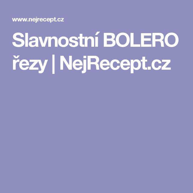 Slavnostní BOLERO řezy | NejRecept.cz
