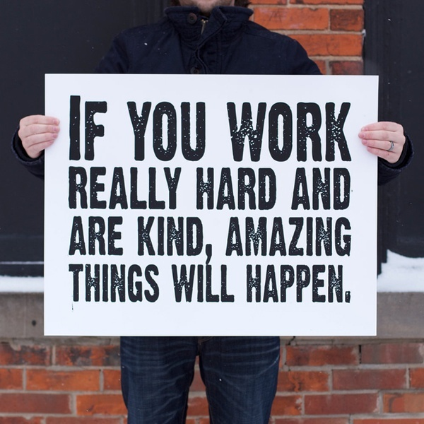 .Workhard, Work Hard, Inspiration, Quotes, Be Kind, Amazing Things, Life Mottos, Hard Work, True Stories