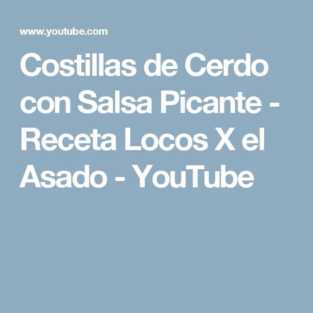 Costillas de Cerdo con Salsa Picante - Receta Locos X el Asado - YouTube