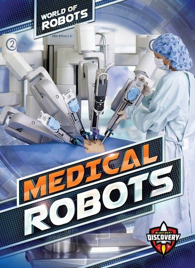 Medical Robots by Elizabeth Noll