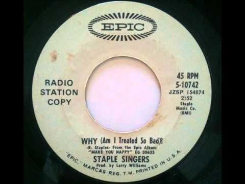 The Staple Singers - Why (Am I Treated So Bad) - YouTube
