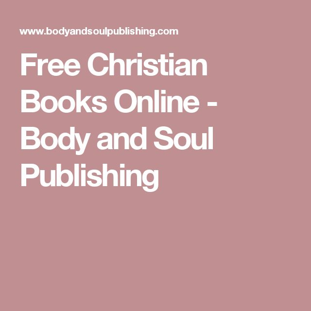 Free Christian Books Online - Body and Soul Publishing
