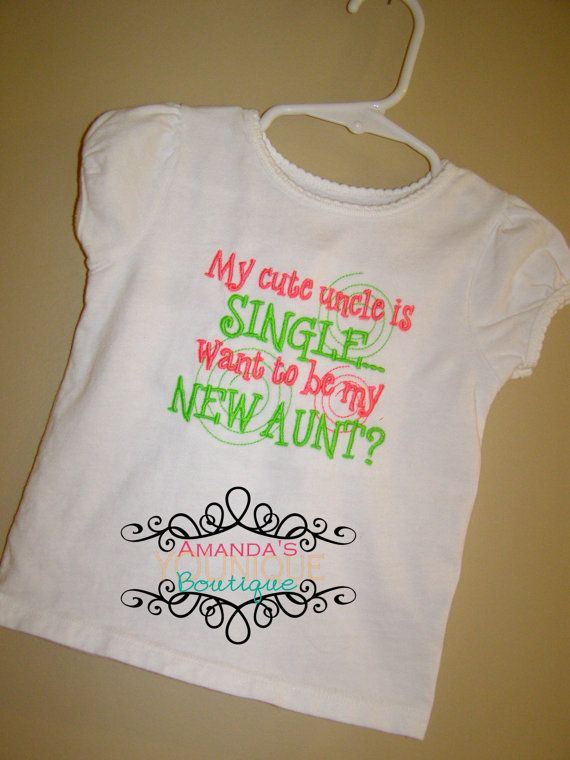 My Cute Uncle Is Single Want To Be My New Aunt by AYBoutique, $22.00