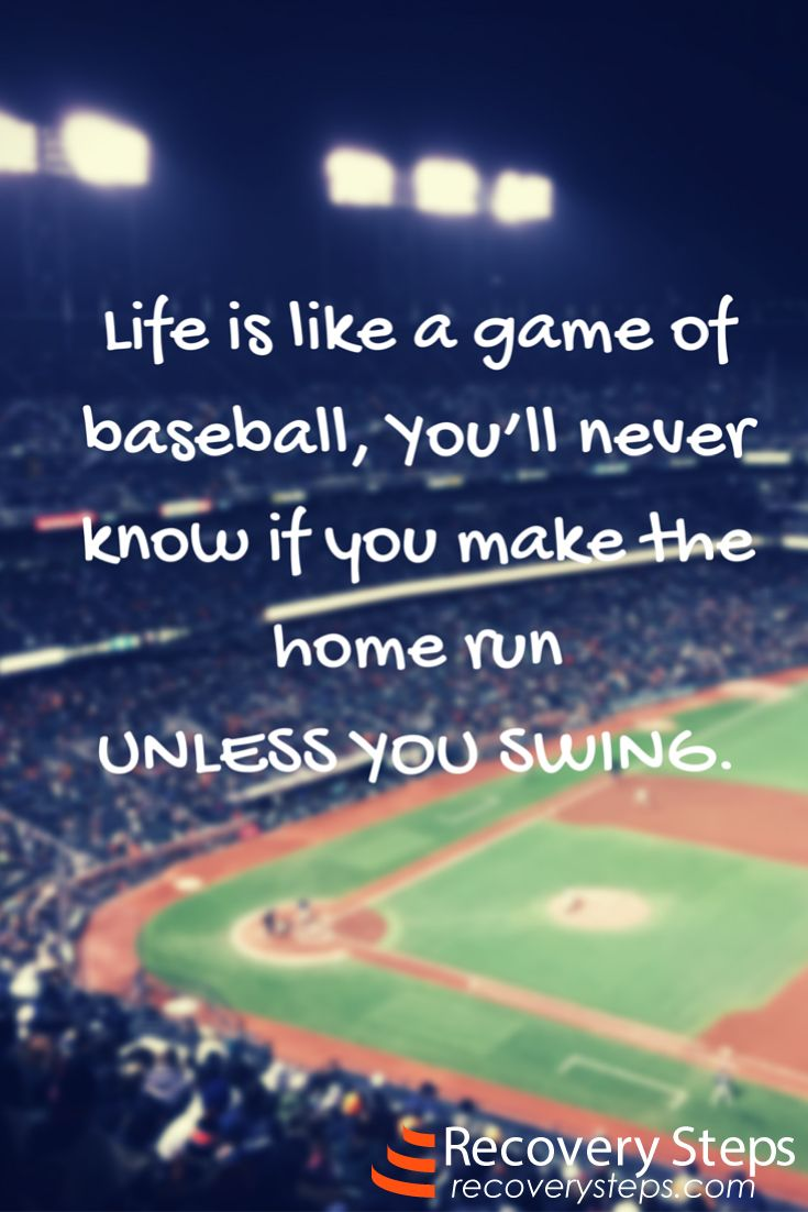 Motivational QuotesLife is like a game of baseball You'll