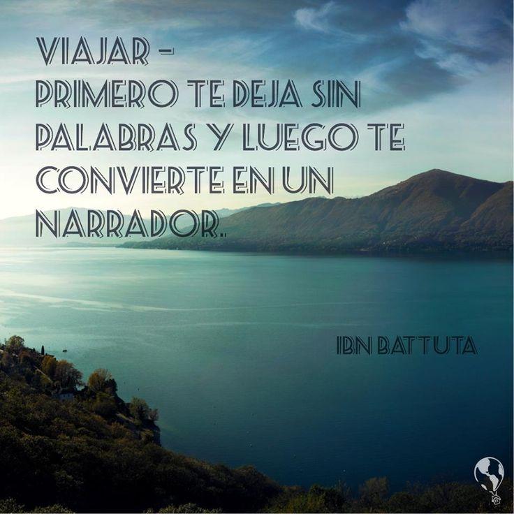 #Viajar - Primero te deja sin palabras y luego te convierte en un narrador. #frases #viajes