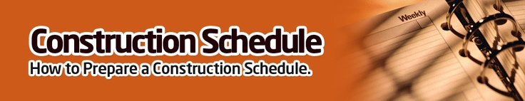 Tips On How To Prepare A Construction Schedule That Works To Prevent Any Difficulty In Work And Scheduling
