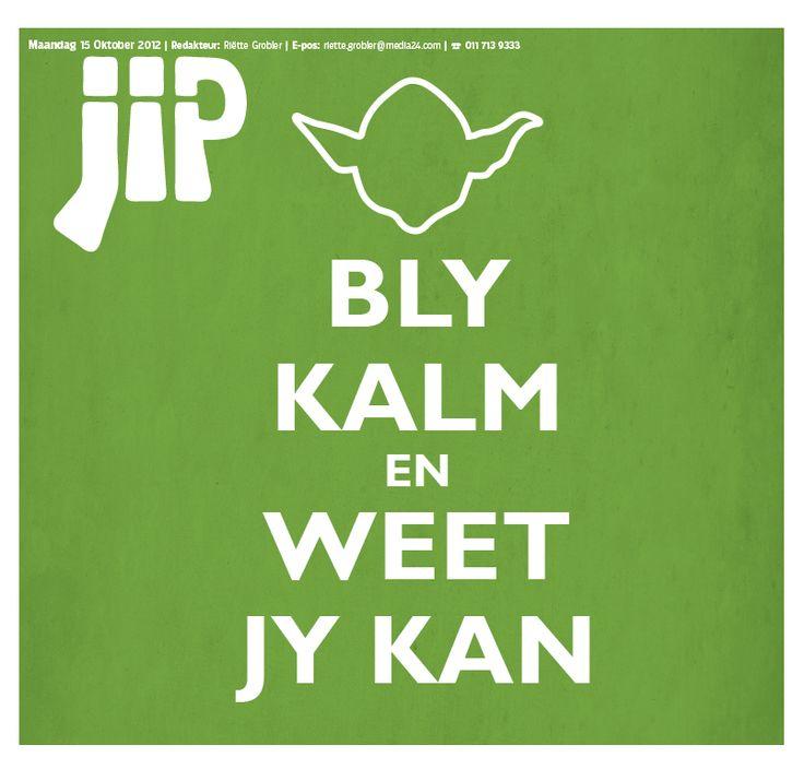 Bly kalm en weet jy kan... via www.jip.co.za