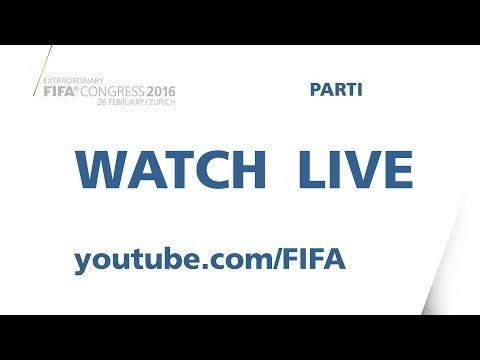 LIVE TODAY: FIFA Extraordinary Congress 2016 - Morning Session